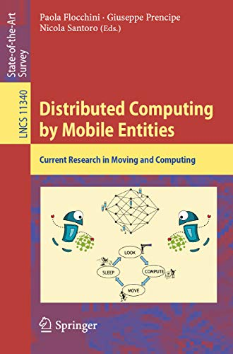 Distributed Computing by Mobile Entities: Current Research in Moving and Computing (Lecture Notes in Computer Science Book 11340) Kindle Editon