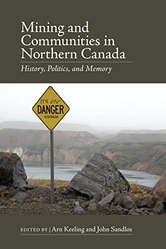 Mining and Communities in Northern Canada: History, ()