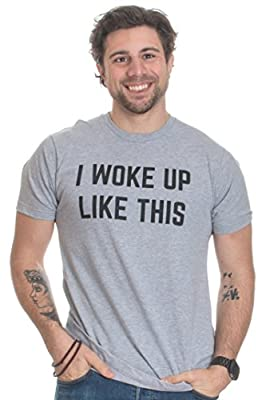I Woke Up Like This | Funny Random Humor Silly Saying Slogan Motto Joke T-shirt