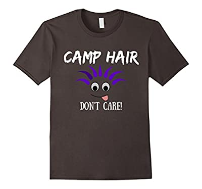 Camp Hair, Don't Care. Funny Cute Camping Adventure T-Shirt