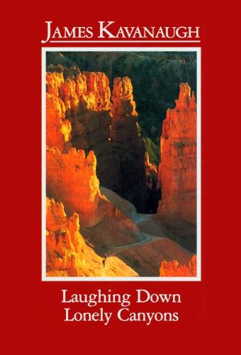 Laughing down Lonely Canyons - James Kavanaugh