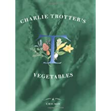 Charlie Trotter's Vegetables
