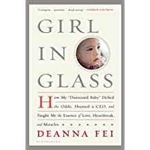 Girl in Glass: How My Distressed Baby Defied the Odds, Shamed a CEO, and Taught Me the Essence of Love, Heartbreak, and Miracles