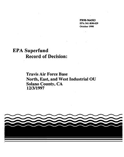 Superfund Record of Decision: Travis Air Force Base North East and West Industrial OU Solano County CA35767