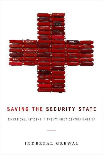 Saving the Security State: Exceptional Citizens in Twenty-First-Century America (Next Wave: New Directions in Women's Studies)