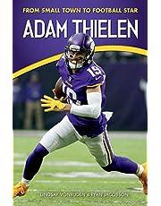 Adam Thielen: From Small Town to Football Star