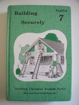 Building Securely English 7 (Rod And Staff 7 English)