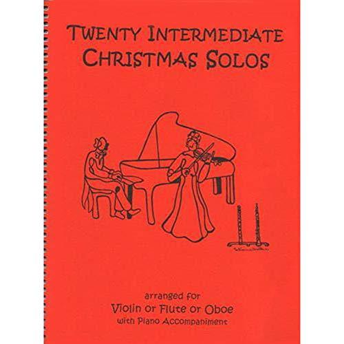 Twenty Intermediate Christmas Solos for Violin or Flute or Oboe & Piano (Christmas Last Flute)