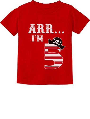 ARR I'm 5 Pirate Birthday Party Five Years Old Toddler/Infant Kids T-Shirt 5/6 Red ()