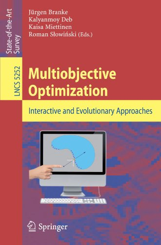 Multiobjective Optimization: Interactive and Evolutionary Approaches (Lecture Notes in Computer Science) by Branke Jurgen Deb Kalyanmoy Miettinen Kaisa