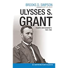 Ulysses S. Grant: Triumph over Adversity, 1822-1865 (Military Classics)