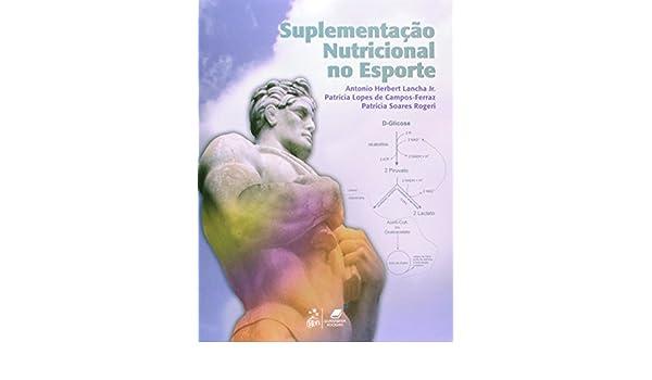 Suplementação Nutricional no Esporte: Antonio Herbert Lancha Jr.: 9788527715461: Amazon.com: Books