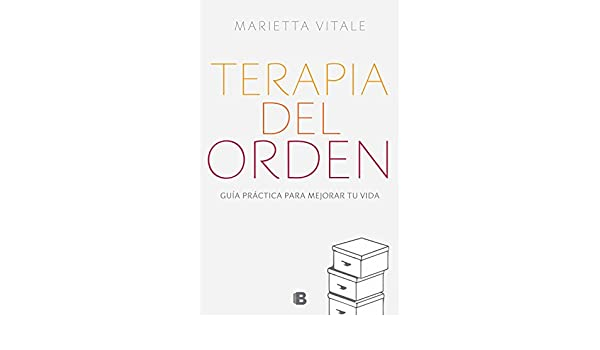 Terapia del orden: Guía práctica para mejorar tu vida (Spanish Edition) - Kindle edition by Marietta Vitale. Crafts, Hobbies & Home Kindle eBooks ...
