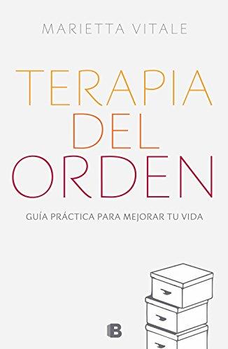 Terapia del orden: Guía práctica para mejorar tu vida (Spanish Edition) by [