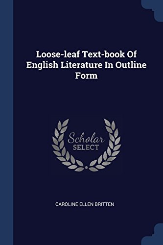 Loose-leaf Text-book Of English Literature In Outline Form