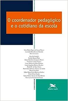 O coordenador pedagógico e o cotidiano da escola: 4