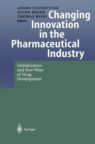 Changing Innovation in the Pharmaceutical Industry: Globalization and New Ways of Drug Development