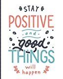 Stay Positive and Good Things Will Happen: [2020