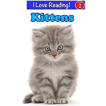 "Kittens (An ""I Love Reading"" Cute Kittens Level 2 Book)"