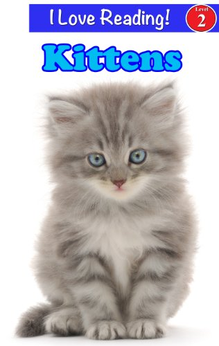 "Kittens (An ""I Love Reading"" Cute Kittens Level 2 Book) by [Bracken, Cindy]"