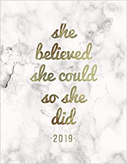 She Believed She Could So She Did 2019: Weekly Daily ...