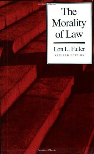 The Morality of Law: Revised Edition (The Storrs Lectures Series) Revised Edition by Fuller, Lon L. published by Yale University Press (1969)