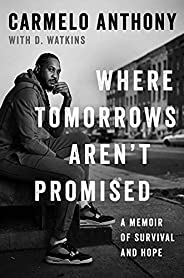 Where Tomorrows Aren't Promised: A Memoir of Survival and