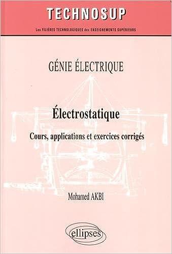 Livres gratuits Génie Électrique Électrostatique Cours Applications et Exercices Corrigés Niveau B pdf, epub