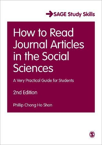 How to Read Journal Articles in the Social Sciences: A Very Practical Guide for Students (SAGE Study Skills Series)