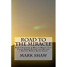 Road to the Miracle: How I Survived a War of Words with Coach Bobby Knight and Became a Decent Human Being Again
