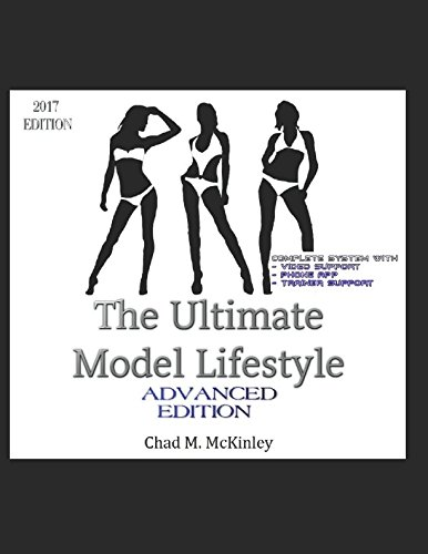 The Models Ultimate Fitness and Nutrition Program: The proven system for creating the professional model (MMAgency fitness series) (Program Career Fitness And)