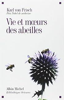 Vie et moeurs des abeilles, Frisch, Karl von