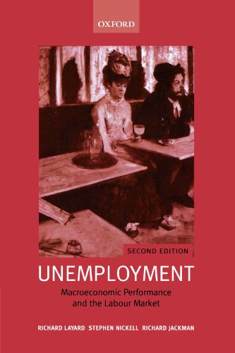 Unemployment: Macroeconomic Performance and the Labour Market by Brand: Oxford University Press, USA
