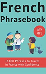 1400+ ESSENTIAL/ COMMON FRENCH PHRASES and EXPRESSIONS to Build Your Confidence in Speaking French. NOW WITH AUDIOAre youTraveling to France or any French-speaking destination?Looking to jumpstart your study of Basic French?This e-book is all...