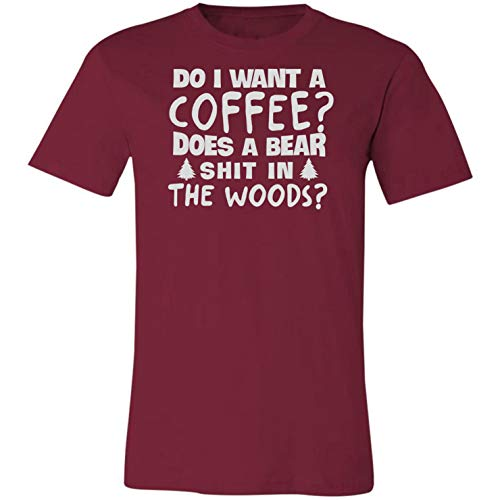 Do I Want a Coffee Does a Bear Shit in The Woods Funny Gift Idea Men Wo T-Shirt