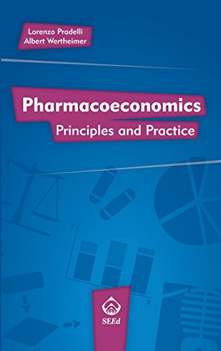 Pharmacoeconomics: Principles and PracticeFrom Seed Medical Publishers