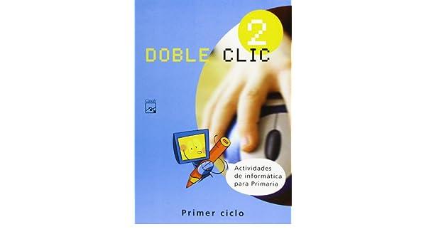 Doble Clic 2. Actividades de inform�tica para Primaria: 9788421830246: Amazon.com: Books