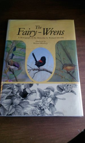 THE FAIRY-WRENS. A MONOGRAPH OF THE MALURIDAE.
