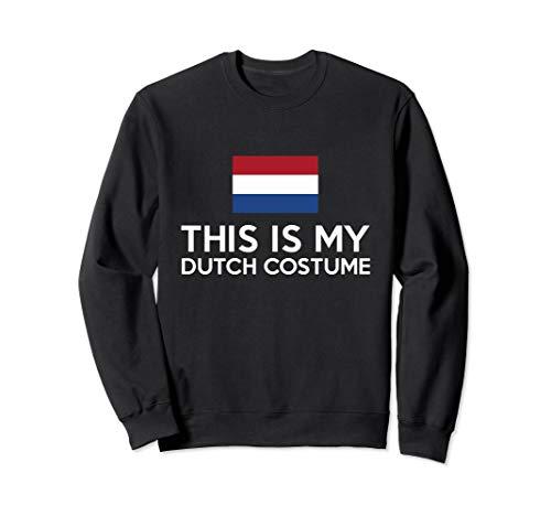 This is my Dutch Costume - Funny Halloween  Sweatshirt