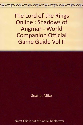 The Lord of the Rings Online : Shadows of Angmar - World Companion Official Game Guide Vol II
