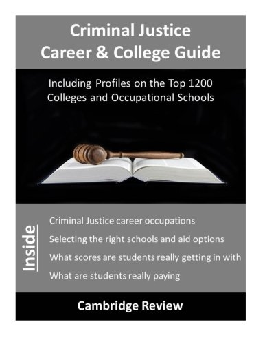 Criminal Justice Career & College Guide: Including Profiles on the Top 1200 Colleges and Occupational Schools pdf