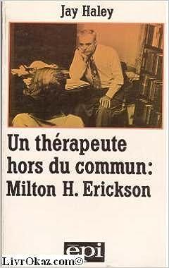 Télécharger en ligne Un Thérapeute hors du commun, Milton H. Erickson pdf, epub