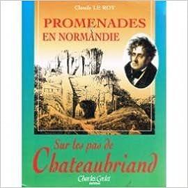 E book téléchargement gratuit Promenades en Normandie sur les pas de Chateaubriand by Claude Le Roy in French PDF iBook PDB 2854805186