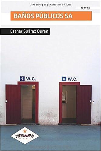 Baños Públicos SA (Spanish Edition): Esther Suárez: 9788417283476: Amazon.com: Books