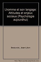 L'Homme et son langage : Attitudes et enjeux sociaux