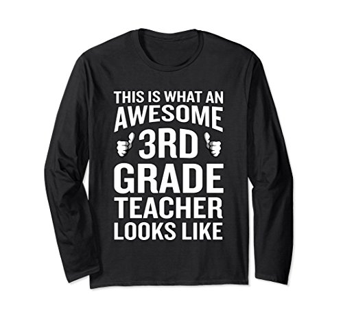 Unisex Awesome 3rd Grade Teacher Looks Like Long Sleeve Gag Gift XL: Black