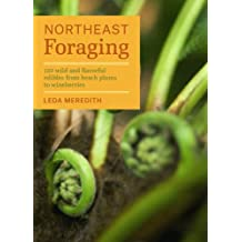 Northeast Foraging: 120 Wild and Flavorful Edibles from Beach Plums to Wineberries (Regional Foraging