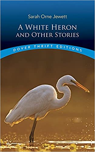 2c5b620cfd06 Amazon.com  A White Heron and Other Stories (Dover Thrift Editions ...