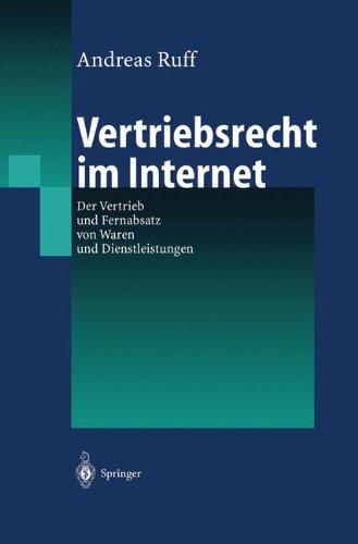 Vertriebsrecht im Internet: Der Vertrieb und Fernabsatz von Waren und Dienstleitungen