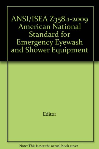 ANSI/ISEA Z358.1-2009 American National Standard for Emergency Eyewash and Shower Equipment